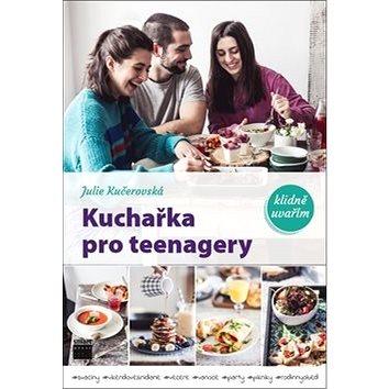 Kuchařka pro teenagery: klidně uvařím (978-80-88244-02-8)