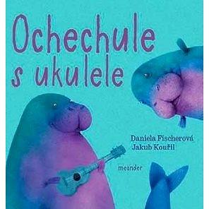 Ochechule s ukulele (978-80-7558-037-5)