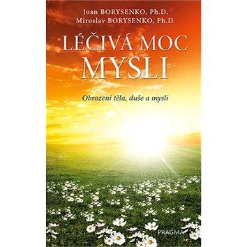 Léčivá moc mysli: Obrození těla, duše a mysli (978-80-7549-793-2)