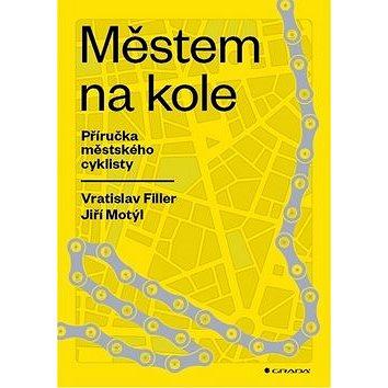 Městem na kole: Příručka městského cyklisty (978-80-271-0855-8)