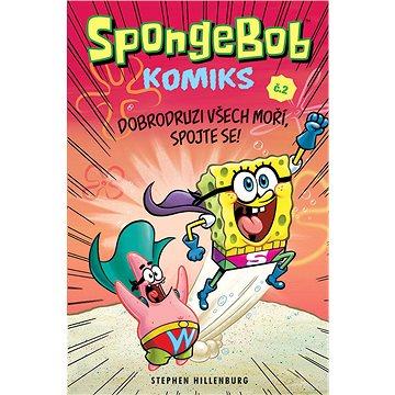 SpongeBob 2 Dobrodruzi všech moří, spojte se! (978-80-7449-556-4)