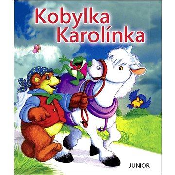 Kobylka Karolínka (978-80-7267-651-4)