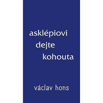 Asklépiovi dejte kohouta (978-80-87573-31-0)