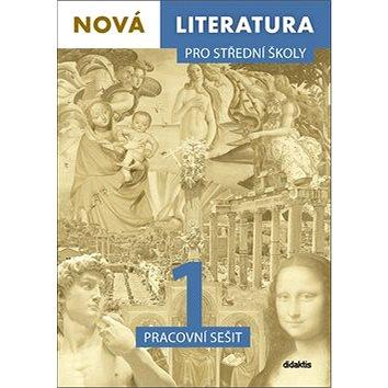 Nová literatura 1 pro střední školy Pracovní sešit (978-80-7358-296-8)