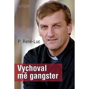 Vychoval mě gangster (978-80-7566-004-6)