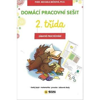 Domácí pracovní sešit 2. třída: český jazyk, matematika, prvouka, zábavné úkoly (978-80-7371-165-8)