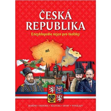 Česká republika Encyklopedie nejen pro školáky (978-80-7567-331-2)