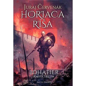 Horiaca ríša: Bohatier Kniha tretia (978-80-8201-010-0)