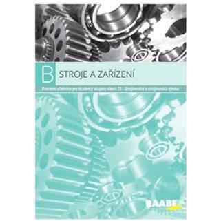 Stroje a zařízení: Pracovní učebnice pro studenty skupiny oborů 23 (978-80-7496-323-0)