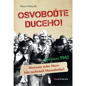 Osvoboďte duceho! (978-80-271-0476-5)