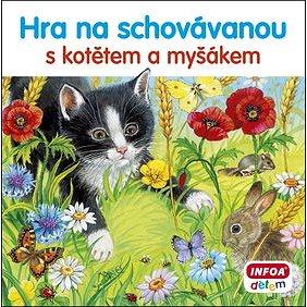 Hra na schovávanou s kotětem a myšákem (978-80-7547-208-3)