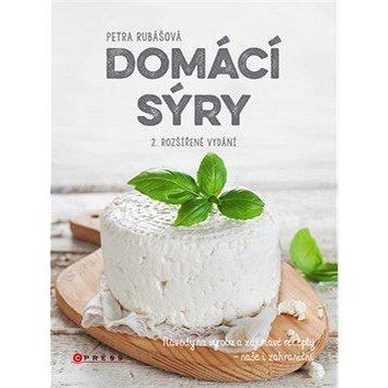 Domácí sýry: Návody na výrobu a zajímavé recepty – naše i zahraniční (978-80-264-2002-6)