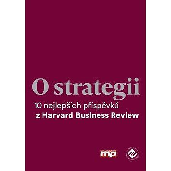 O strategii: 10 nejlepších příspěvků z Harvard Business Review (978-80-7261-555-1)