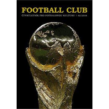 Football Club: čtvrtletník pro fotbalovou kulturu 02/2018 (8595637002968)