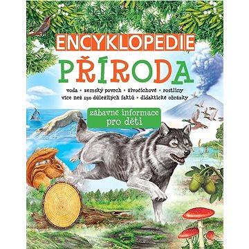 Encyklopedie Příroda: zábavné informace pro děti (978-80-7567-303-9)