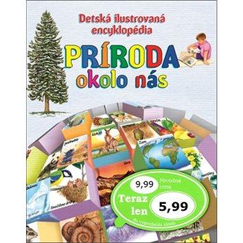 Detská ilustrovaná encyklopédia Príroda okolo nás (978-80-7567-304-6)