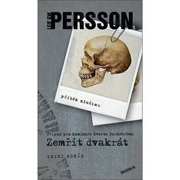 Zemřít dvakrát: Případ pro komisaře Everta Backströma (978-80-243-8292-0)
