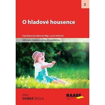 O hladové housence: Inspirace a náměty pro mateřské školy (978-80-7496-372-8)