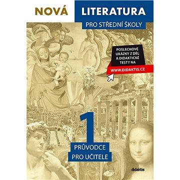 Nová literatura 1 pro střední školy Průvodce pro učitele (978-80-7358-297-5)
