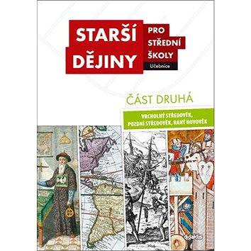 Starší dějiny pro střední školy část druhá: Vrcholný středověk, pozdní středověk, raný novověk (978-80-7358-293-7)