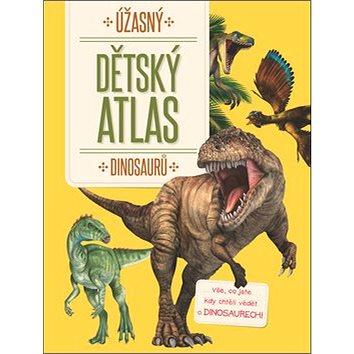 Úžasný dětský atlas dinosaurů (9789463607087)