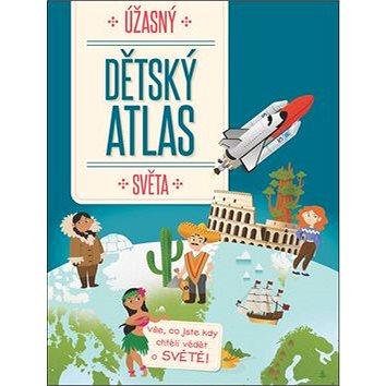 Úžasný dětský atlas světa (9789463607056)