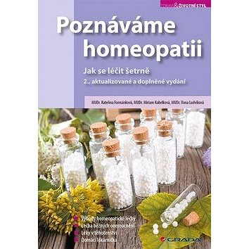 Poznáváme homeopatii: Jak se léčit šetrně (978-80-271-0676-9)