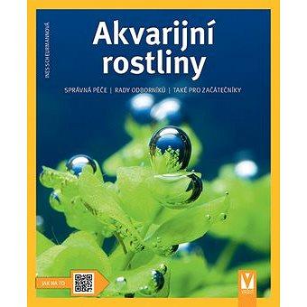 Akvarijní rostliny (978-80-7541-125-9)