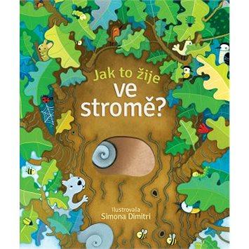 Jak to žije ve stromě? (978-80-256-2382-4)