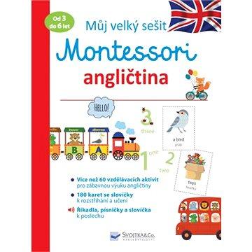 Můj velký sešit Montessori angličtina: Od 3 do 6 let (978-80-256-2410-4)