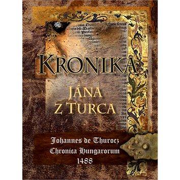 Kronika Jána z Turca (978-80-8046-888-0)