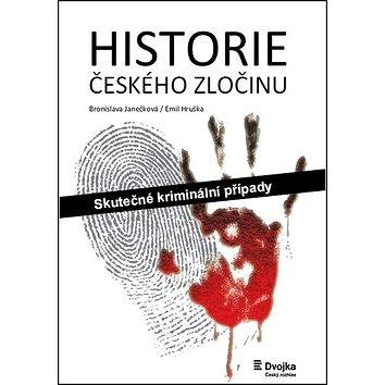 Historie českého zločinu: Skutečné kriminální případy (978-80-87530-98-6)