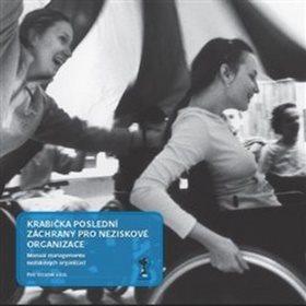 Krabička poslední záchrany pro neziskové organizace: Manuál managementu neziskových organizací (978-80-7476-133-1)