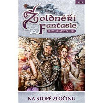 Žoldnéři Fantasie Na stopě zločinu: Sborník fantasy povídek (978-80-87364-83-3)