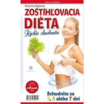 Zoštíhľovacia diéta Rýchle chudnutie: ZDRAVIE: Ako na to (978-80-89642-56-4)