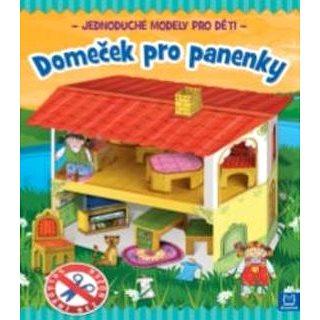 Domeček pro panenky: Jednoduché modely pro děti (978-80-87845-66-0)