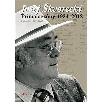 Josef Škvorecký: Prima sezóny 1924-2012 (978-80-264-1713-2)