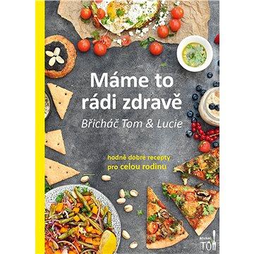 Máme to rádi zdravě: Hodně dobré recepty pro celou rodinu (978-80-270-4533-4)