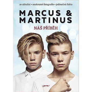 Marcus & Martinus: Náš příběh (978-80-7565-380-2)