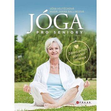 Jóga pro seniory: Zdravý pohyb, protažení i relaxace (978-80-264-2083-5)