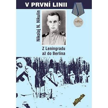 V první linii: Z Leningradu až do Berlína (978-80-87057-36-0)
