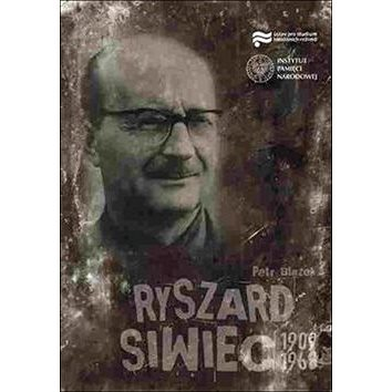 Ryszard Siwiec 1909–1968 (978-80-87912-33-1)