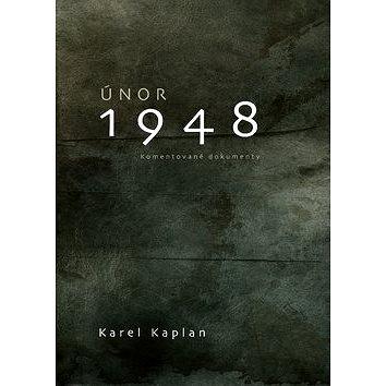 Únor 1948: Komentované dokumenty (978-80-7557-116-8)