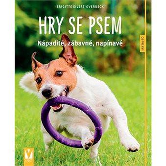 Hry se psem: nápadité, legrační, napínavé (978-80-7541-161-7)