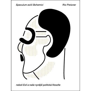 Speculum exilii Bohemici: neboli Exil a naše nynější politická filosofie (978-80-7474-204-0)