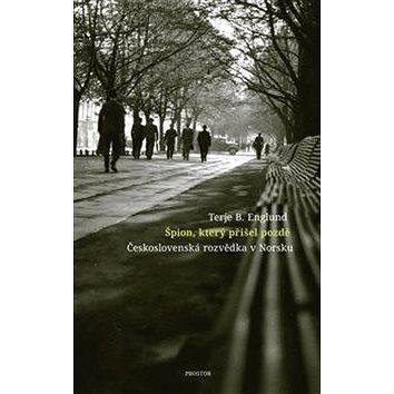 Špion, který přišel pozdě: Československá rozvědka v Norsku (978-80-7260-392-3)