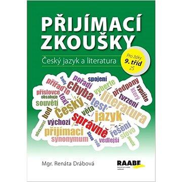 Přijímací zkoušky Český jazyk a literatura: pro žáky 9. tříd ZŠ (978-80-7496-374-2)