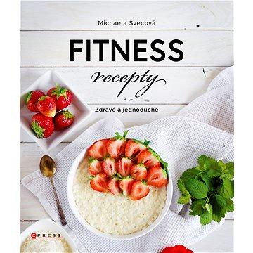 Fitness recepty: Zdravé a jednoduché (978-80-264-2140-5)