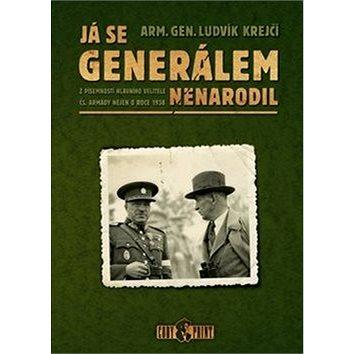 Já se generálem nenarodil: Z písemností hlavního velitele čs. armády nejen o roce 1938 (978-80-903892-5-0)