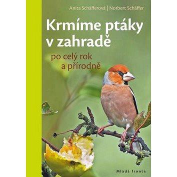 Krmíme ptáky v zahradě: po celý rok a přírodně (978-80-204-4822-4)